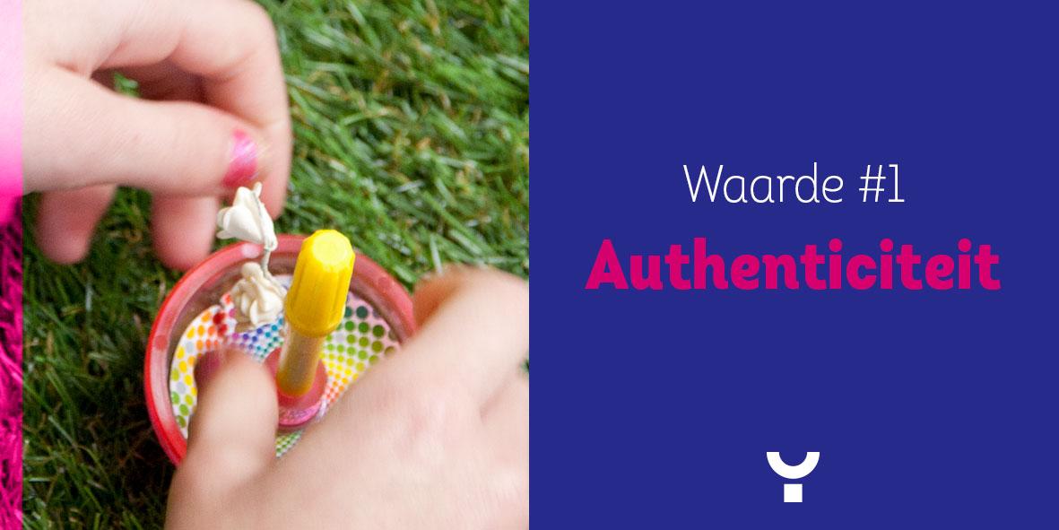 Onze Kernwaarde 1: Authenticiteit